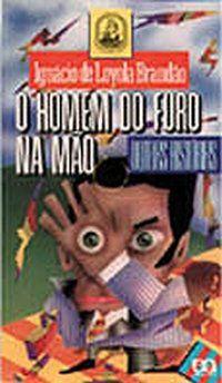 O HOMEM DO FURO NA MAO