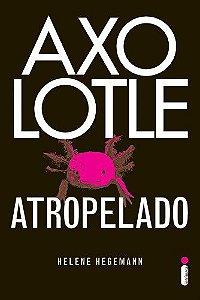 AXOLOTLE ATROPELADO