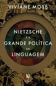 NIETZSCHE E A GRANDE POLITICA DA LINGUAGEM