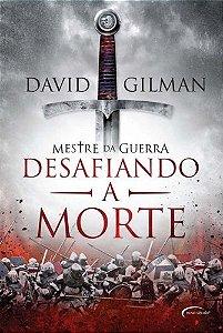 MESTRE DA GUERRA - DESAFIANDO A MORTE