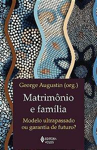 MATRIMÔNIO E FAMÍLIA