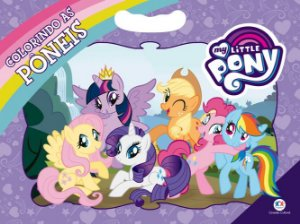 My Little Pony - Colorindo as Pôneis