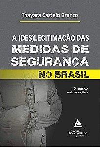 A DES-LEGITIMACAO DAS MEDIDAS DE SEGURANÇA NO BRASIL