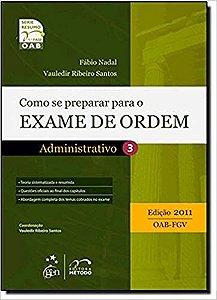 COMO SE PREPARAR PARA O EXAME DE ORDEM 1A FASE - ADMINISTRATIVO