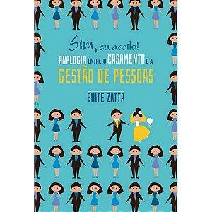 SIM,EU ACEITO - ANALOGIA ENTRE O CASAMENTO E A GESTÃO DE PESSOAS