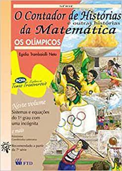 O CONTADOR DE HISTÓRIAS DA MATEMÁTICA E OUTRAS HISTÓRIAS - OS OLÍMPICOS