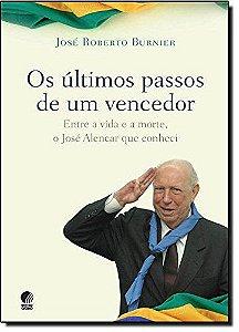OS ULTIMOS PASSOS DE UM VENCEDOR - ENTRE A VIDA E A MORTE, O