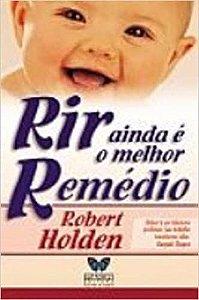 RIR AINDA E O MELHOR RÉMEDIO
