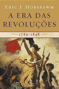 A ERA DAS REVOLUCOES A 1789-1848