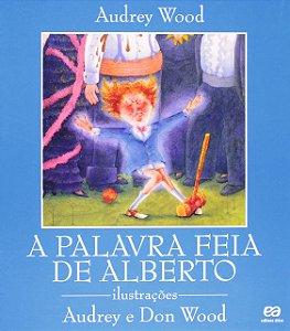 A PALAVRA FEIA DE ALBERTO