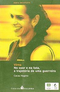 VIRNA - NO SUOR E NA LUTA. A TRAJETORIA DE UMA GUERREIRA
