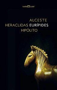 ALCESTE HERACLIDAS  HIPOLITO EURIPIDES