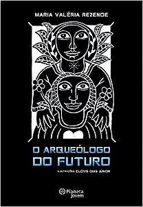 O ARQUEOLOGO DO FUTURO