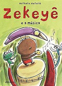Zekeyê e a música