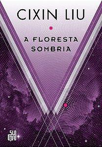 A FLORESTA SOMBRIA