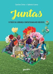 JUNTAS - O PODER DA LIDERANÇA COMPARTILHADA NOS NEGOCIOS