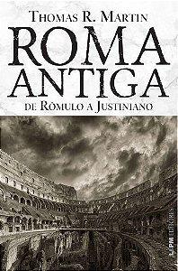 Roma Antiga - De Rômulo a Justiniano