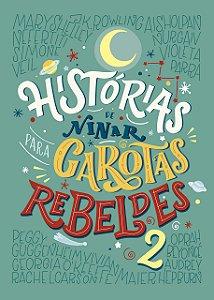 HISTORIAS DE NINAR PARA GAROTAS REBELDES VOL. 2