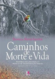 CAMINHOS DE MORTE E VIDA