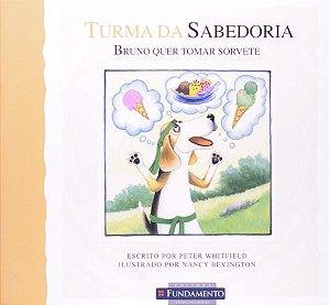 TURMA DA SABEDORIA - BRUNO QUER TOMAR SORVETE