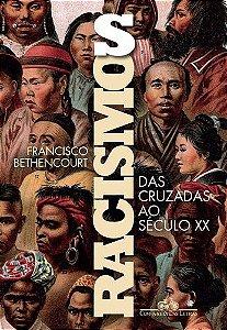 RACISMOS - DAS CRUZADAS AO SECULO XX