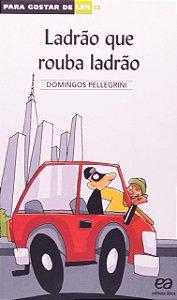 PARA GOSTAR DE LER 33 - LADRAO QUE ROUBA LADRAO
