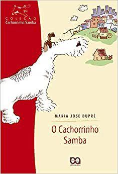COLECAO CACHORRINHO SAMBA - O CACHORRINHO SAMBA