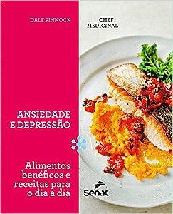 ANSIEDADE E DEPRESSÃO - ALIMENTOS BENEFÍCOS E RECEITAS PARA O DIA A DIA