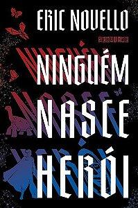 NINGUEM-NASCE-HEROI