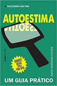 AUTOESTIMA - UM GUIA PRATICO