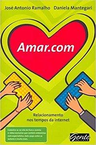 AMAR.COM - RELACIONAMENTOS NOS TEMPOS DE INTERNET