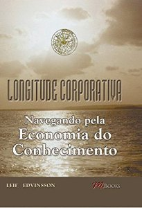 LONGITUDE CORPORATIVA - NAVEGANDO PELA ECONOMIA DO CONHECIMENTO