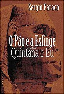 O PAO E A ESFINGE SEGUIDO DE QUINTANA E EU