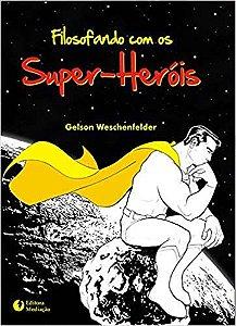 FILOSOFANDO COM SUPER-HEROIS