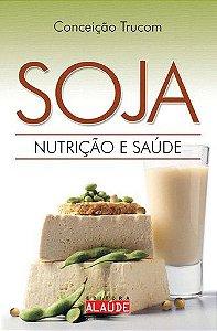 Soja Nutrição e Saúde
