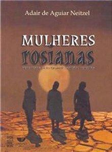 MULHERES ROSIANAS - PERCURSOS PELO GRANDE SERTAO: VEREDAS