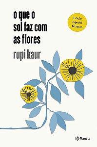 O que O Sol faz com As Flores - Capa Dura - Bilíngue