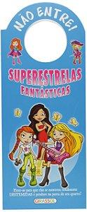 NAO ENTRE - SUPERESTRELAS FANTASTICAS