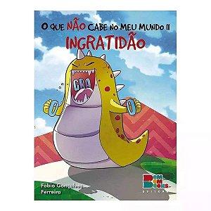 O QUE NAO CABE NO MEU MUNDO 2 - INGRATIDAO