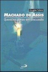 MACHADO DE ASSIS  QUESTOES ETICAS EM DISCUSSAO