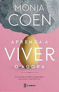 APRENDA A VIVER O AGORA