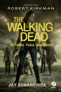THE WALKING DEAD - RETORNO PARA WOODBURY