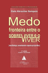 MEDO - FRONTEIRA ENTRE O SOBREVIVER E O VIVER