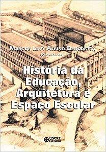 HISTORIO DA EDUCACAO, ARQUITETURA E ESPACO ESCOLAR