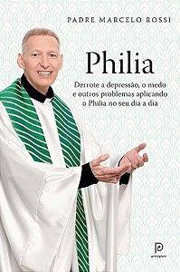 PHILIA - DERROTE A DEPRESSAO, O MEDO E OUTROS PROBLEMAS