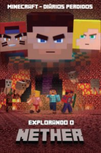 MINECRAFT DIARIOS PERDIDOS - EXPLORANDO O NETHER