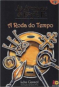 A RODA DO TEMPO - AS AVENTURAS DE BETO E FE