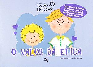 VALOR DA ETICA - COLECAO PEQUENAS LICOES
