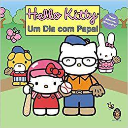 HELLO KITTY UM DIA COM PAPAI