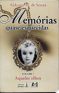 MEMORIAS QUASE ESQUECIDAS VOLUME 1